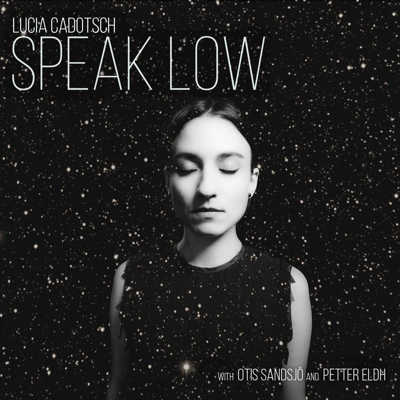 LUCIA CADOTSCH - SPEAK LOW